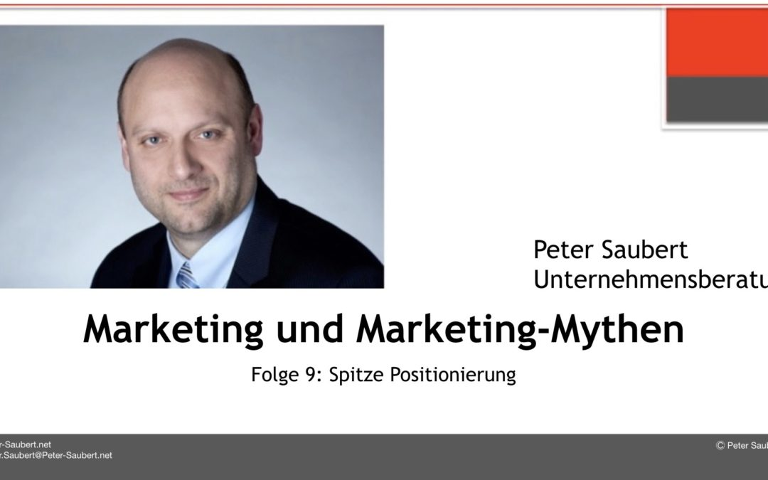 Marketing und Marketing-Mythen Folge 9: Spitze Positionierung
